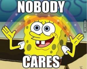 Spongebob zegt: het kan niemand wat schelen