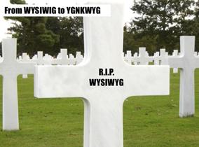 Slide uit presentatie van Theresa Grotendorst met titel 'From WYSIWYG to YGNKWYG' met daarop een foto van een grafsteen met de tekst ' R.I.P. WYSIWYG'