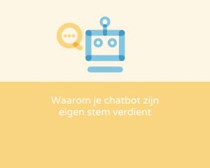 Waarom je chatbot zijn eigen stem verdient